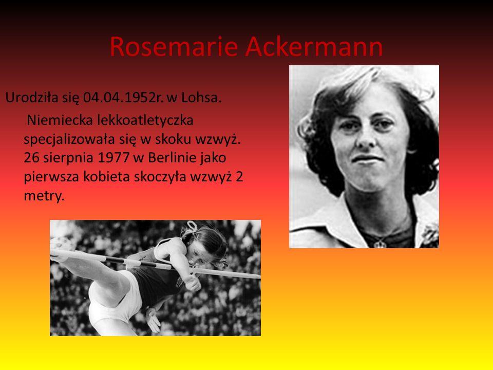Rosemarie Ackermann Urodziła się 04.04.1952r. w Lohsa.