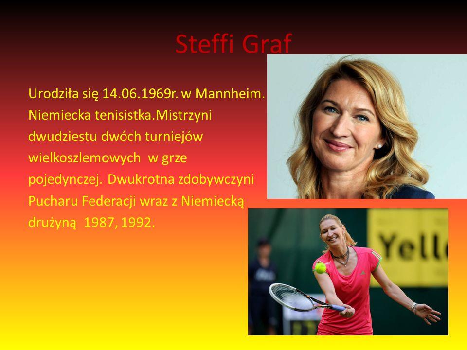 Steffi Graf Urodziła się 14.06.1969r. w Mannheim.