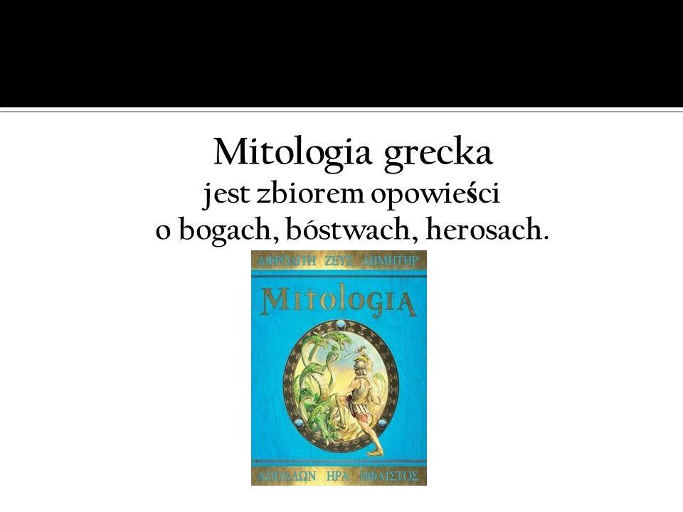 Z mitologi ą greck ą wi ążą si ę narodziny teatru oraz igrzysk olimpijskich.