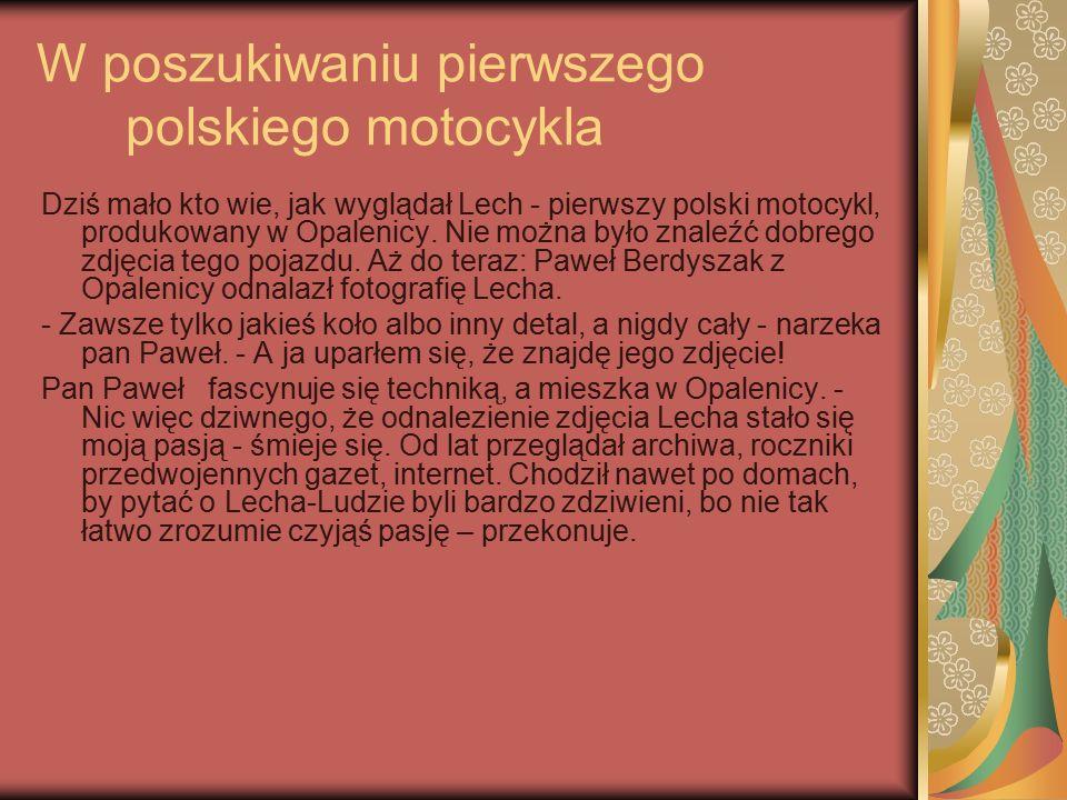 W poszukiwaniu pierwszego polskiego motocykla Dziś mało kto wie, jak wyglądał Lech - pierwszy polski motocykl, produkowany w Opalenicy.