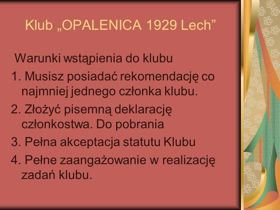 """Klub """"OPALENICA 1929 Lech Warunki wstąpienia do klubu 1."""