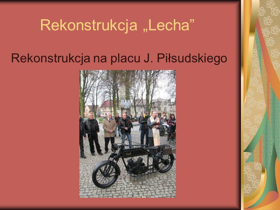 """Rekonstrukcja """"Lecha Rekonstrukcja na placu J. Piłsudskiego"""
