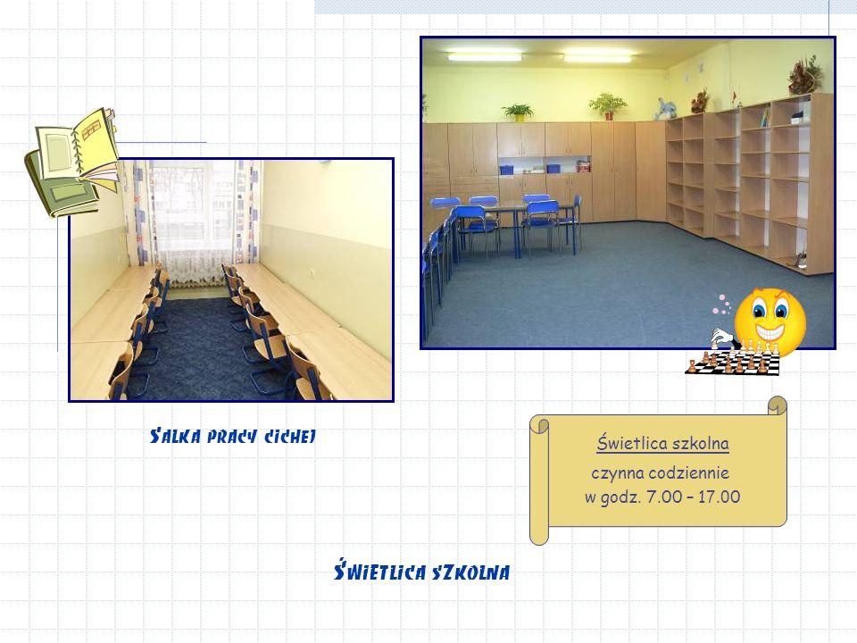 Świetlica szkolna Salka pracy cichej Świetlica szkolna czynna codziennie w godz. 7.00 – 1 7. 0 0