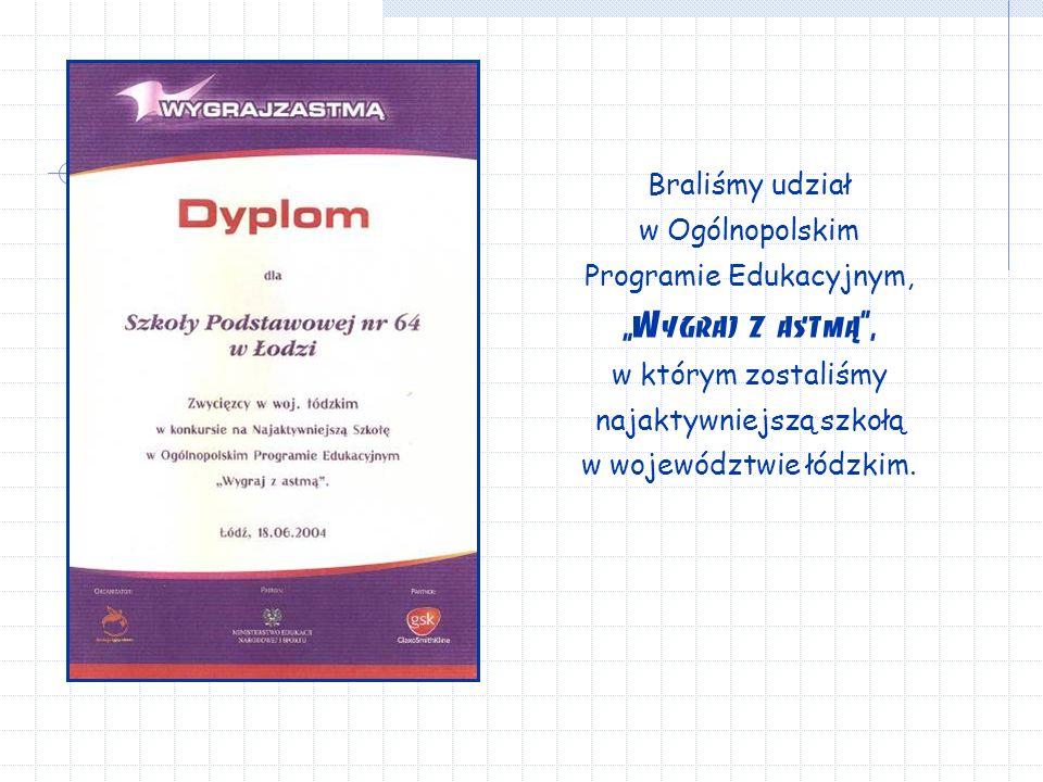 """Braliśmy udział w Ogólnopolskim Programie Edukacyjnym, """"Wygraj z astmą , w którym zostaliśmy najaktywniejszą szkołą w województwie łódzkim."""