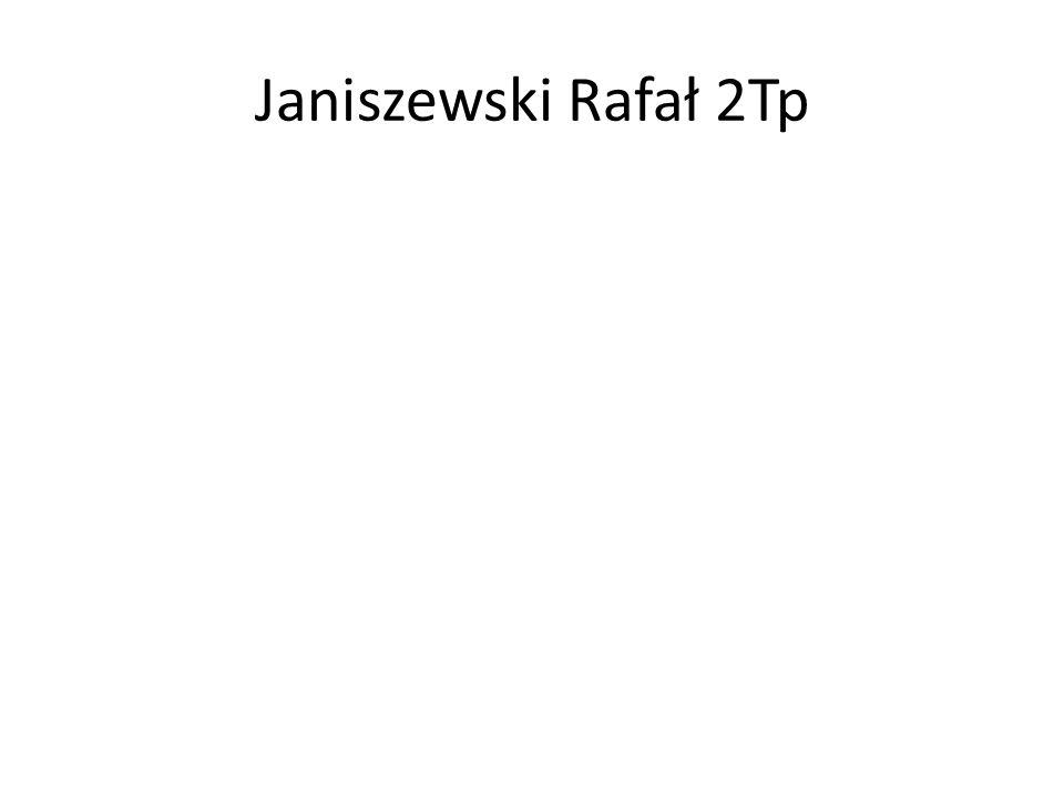 Janiszewski Rafał 2Tp