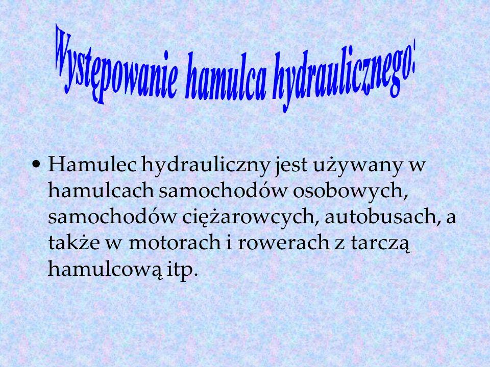 Hamulec hydrauliczny jest używany w hamulcach samochodów osobowych, samochodów ciężarowcych, autobusach, a także w motorach i rowerach z tarczą hamulcową itp.