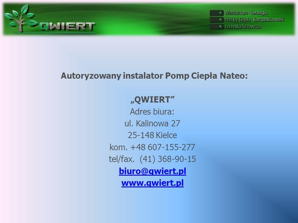"""Autoryzowany instalator Pomp Ciepła Nateo: """"QWIERT Adres biura: ul."""
