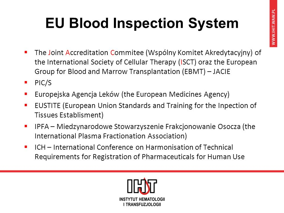 EU Blood Inspection System  The Joint Accreditation Commitee (Wspólny Komitet Akredytacyjny) of the International Society of Cellular Therapy (ISCT)