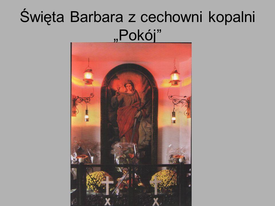 """Święta Barbara z cechowni kopalni """"Pokój"""""""