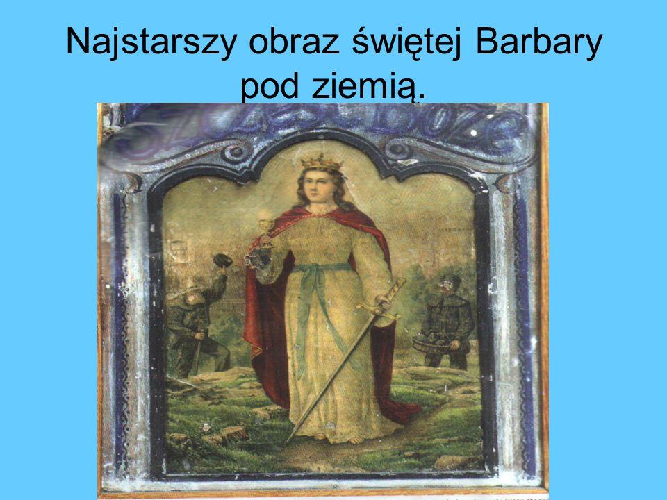 Najstarszy obraz świętej Barbary pod ziemią.