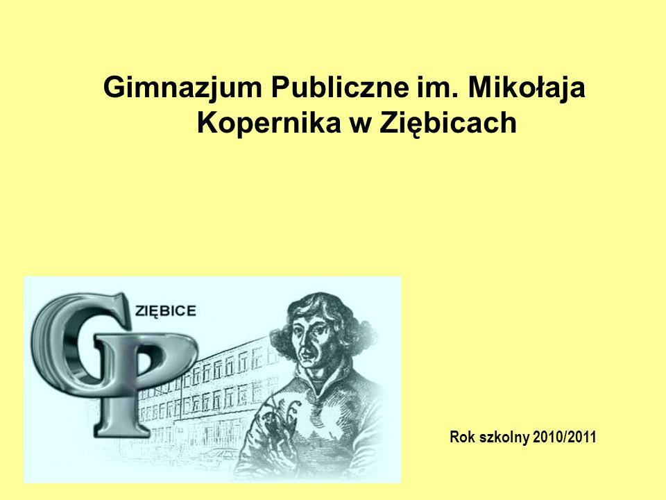 Gimnazjum Publiczne im. Mikołaja Kopernika w Ziębicach Rok szkolny 2010/2011