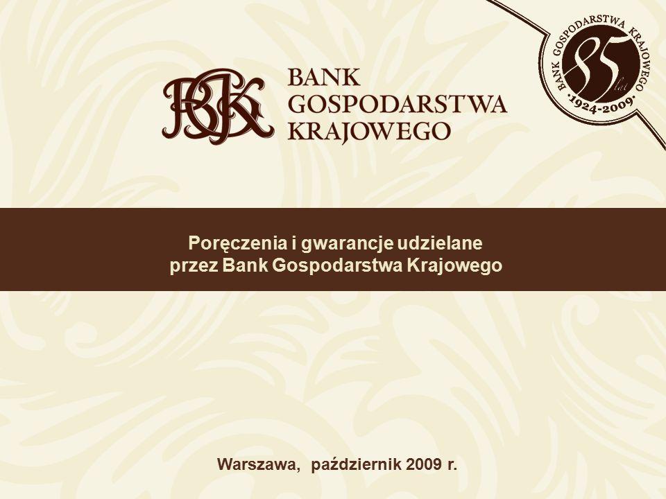 Poręczenia i gwarancje udzielane przez Bank Gospodarstwa Krajowego Warszawa, październik 2009 r.