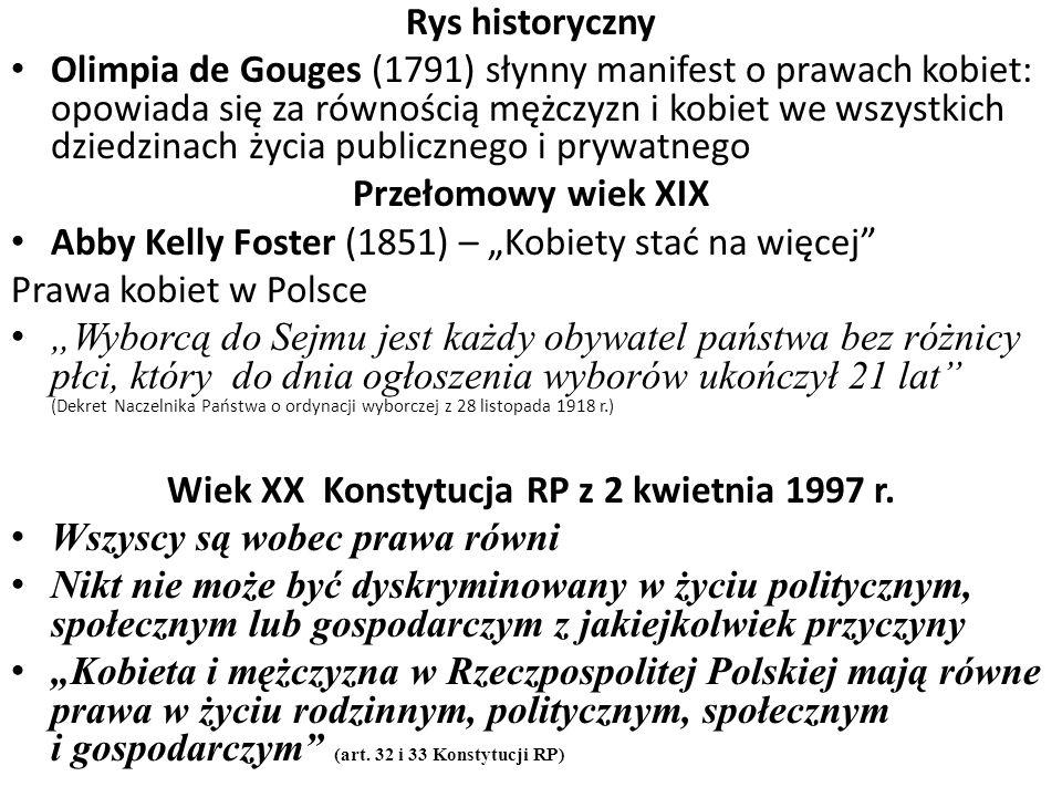 Rys historyczny Olimpia de Gouges (1791) słynny manifest o prawach kobiet: opowiada się za równością mężczyzn i kobiet we wszystkich dziedzinach życia
