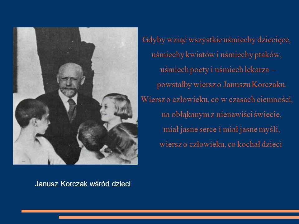 Janusz Korczak (22.07.1878 - 06.08.1942) Janusz Korczak lub Henryk Goldschmit (Stary Doktor lub Pan Doktor) urodził się 22 lipca 1878 lub 1879 w Warszawie, a zmarł 6 sierpnia 1942 w Treblince.