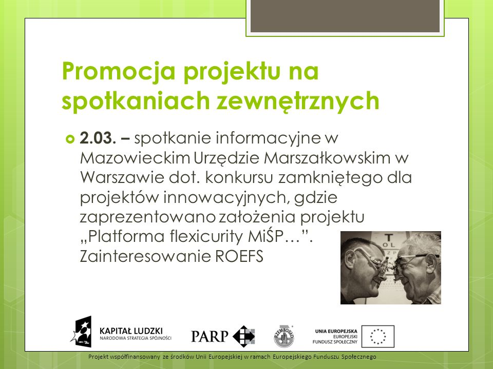 Promocja projektu na spotkaniach zewnętrznych  2.03. – spotkanie informacyjne w Mazowieckim Urzędzie Marszałkowskim w Warszawie dot. konkursu zamknię