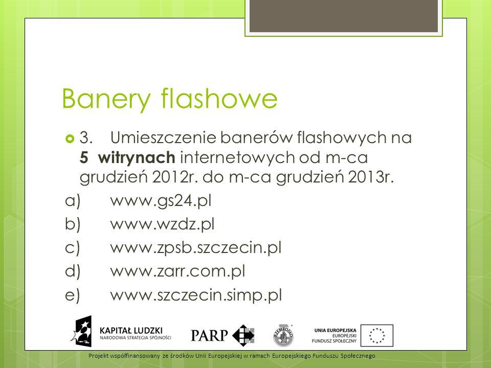 Banery flashowe  3.Umieszczenie banerów flashowych na 5 witrynach internetowych od m-ca grudzień 2012r.