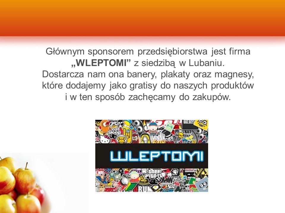 """Głównym sponsorem przedsiębiorstwa jest firma """"WLEPTOMI"""" z siedzibą w Lubaniu. Dostarcza nam ona banery, plakaty oraz magnesy, które dodajemy jako gra"""