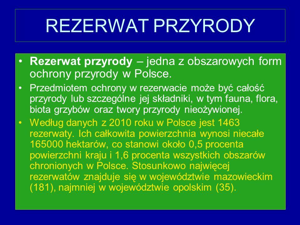 Rezerwat przyrody – jedna z obszarowych form ochrony przyrody w Polsce.