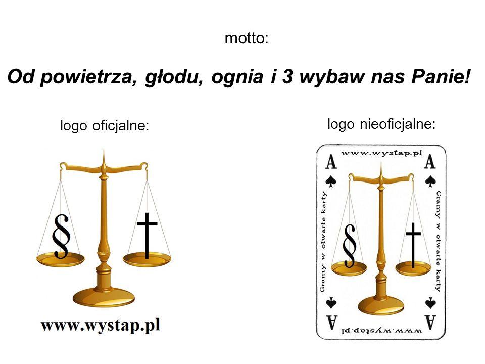 motto: Od powietrza, głodu, ognia i 3 wybaw nas Panie! logo oficjalne: logo nieoficjalne: