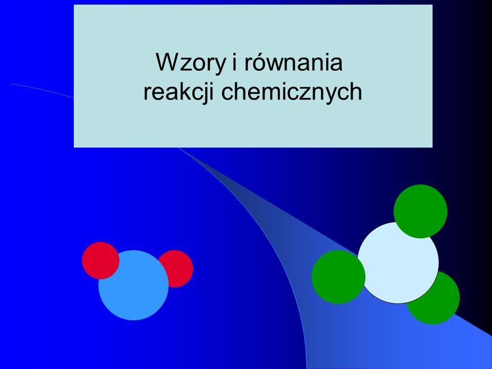 Wzory i równania reakcji chemicznych