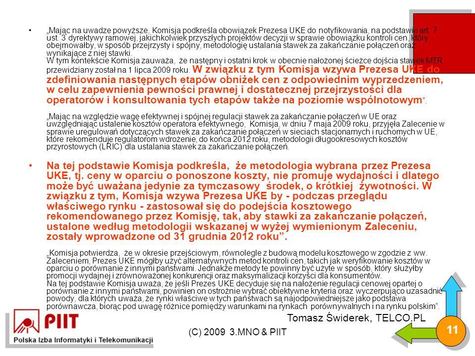 """(C) 2009 3.MNO & PIIT 11 """"Mając na uwadze powyższe, Komisja podkreśla obowiązek Prezesa UKE do notyfikowania, na podstawie art."""