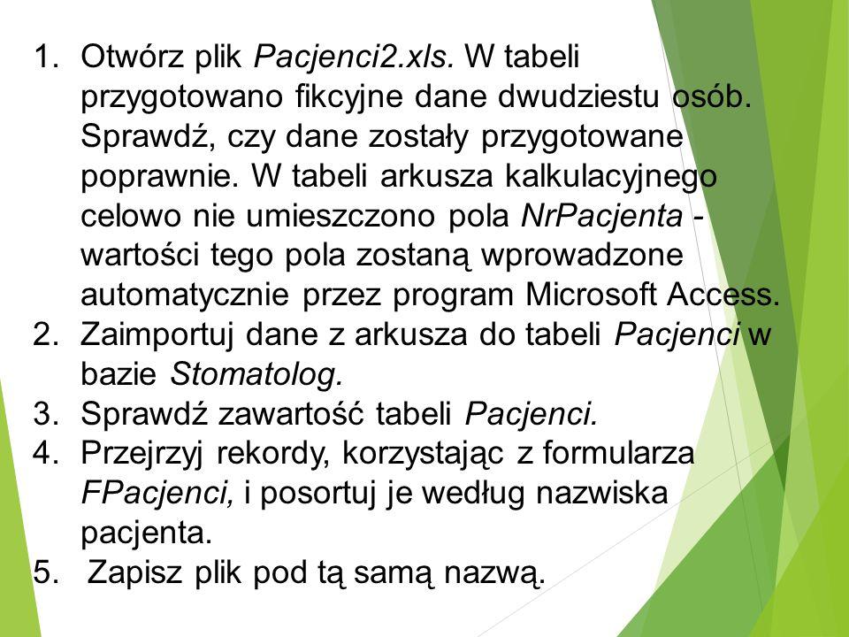 1.Otwórz plik Pacjenci2.xls. W tabeli przygotowano fikcyjne dane dwudziestu osób.
