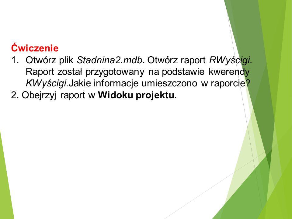 Ćwiczenie 1.Otwórz plik Stadnina2.mdb. Otwórz raport RWyścigi.