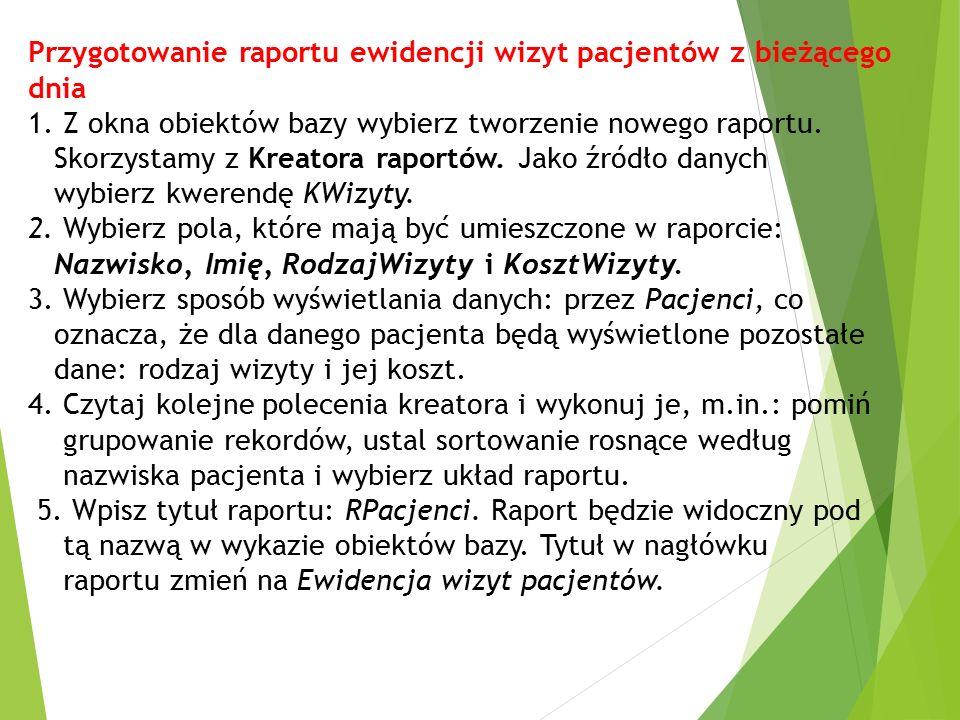 Przygotowanie raportu ewidencji wizyt pacjentów z bieżącego dnia 1.