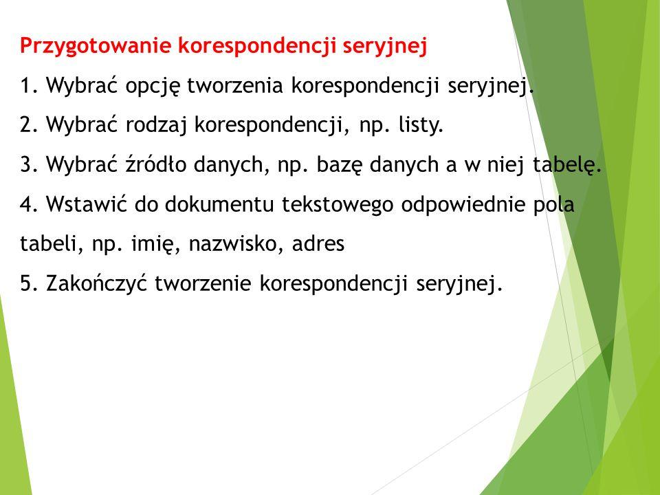 Przygotowanie korespondencji seryjnej 1. Wybrać opcję tworzenia korespondencji seryjnej.