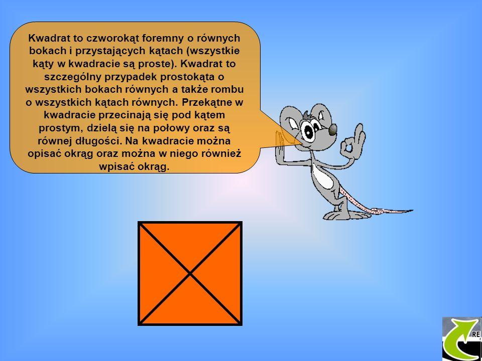 Kwadrat to czworokąt foremny o równych bokach i przystających kątach (wszystkie kąty w kwadracie są proste). Kwadrat to szczególny przypadek prostokąt