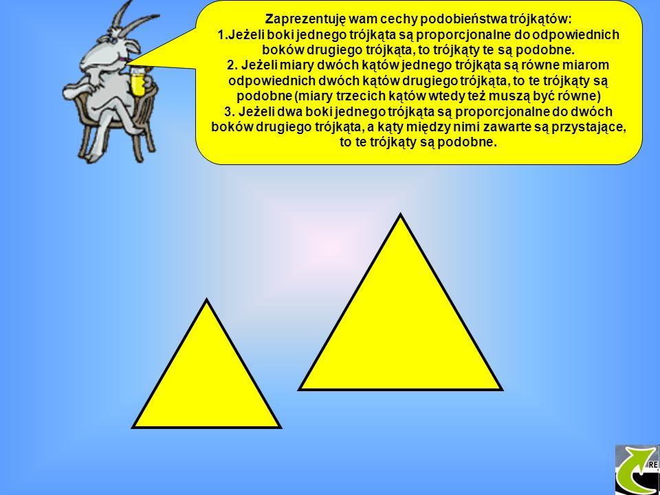 Zaprezentuję wam cechy podobieństwa trójkątów: 1.Jeżeli boki jednego trójkąta są proporcjonalne do odpowiednich boków drugiego trójkąta, to trójkąty t