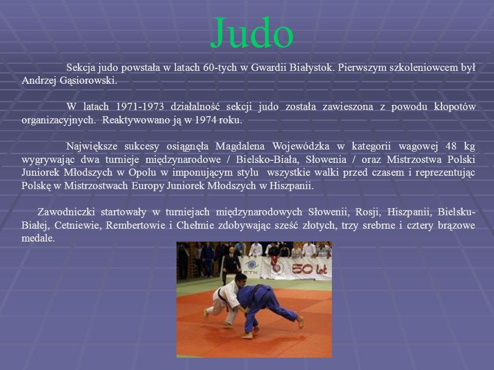 Sekcja judo powstała w latach 60-tych w Gwardii Białystok.