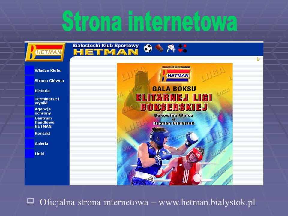  Oficjalna strona internetowa – www.hetman.bialystok.pl