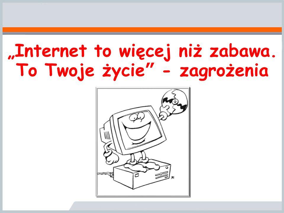 Internet to wspaniały wynalazek, który stał się niezastąpionym narzędziem pracy, doskonałym źródłem wiedzy i rozrywki.