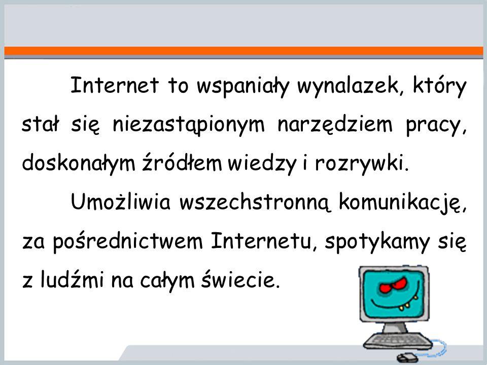 Wiele dzieci używa Internetu w celu rozwinięcia swoich zainteresowań i rozszerzenia wiedzy potrzebnej w szkole.