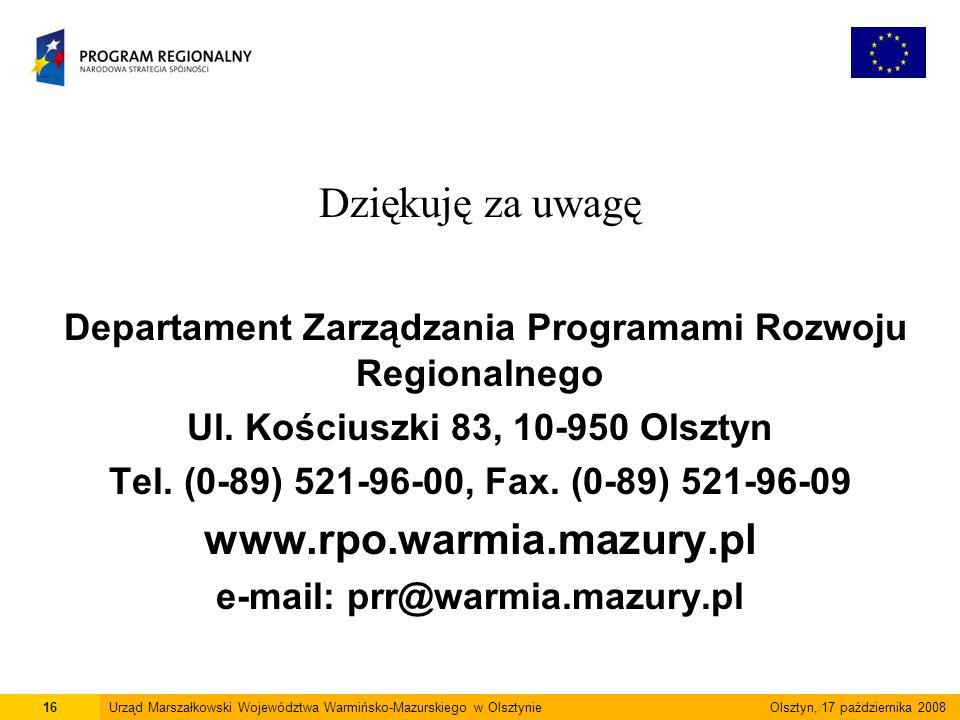 Dziękuję za uwagę Departament Zarządzania Programami Rozwoju Regionalnego Ul.