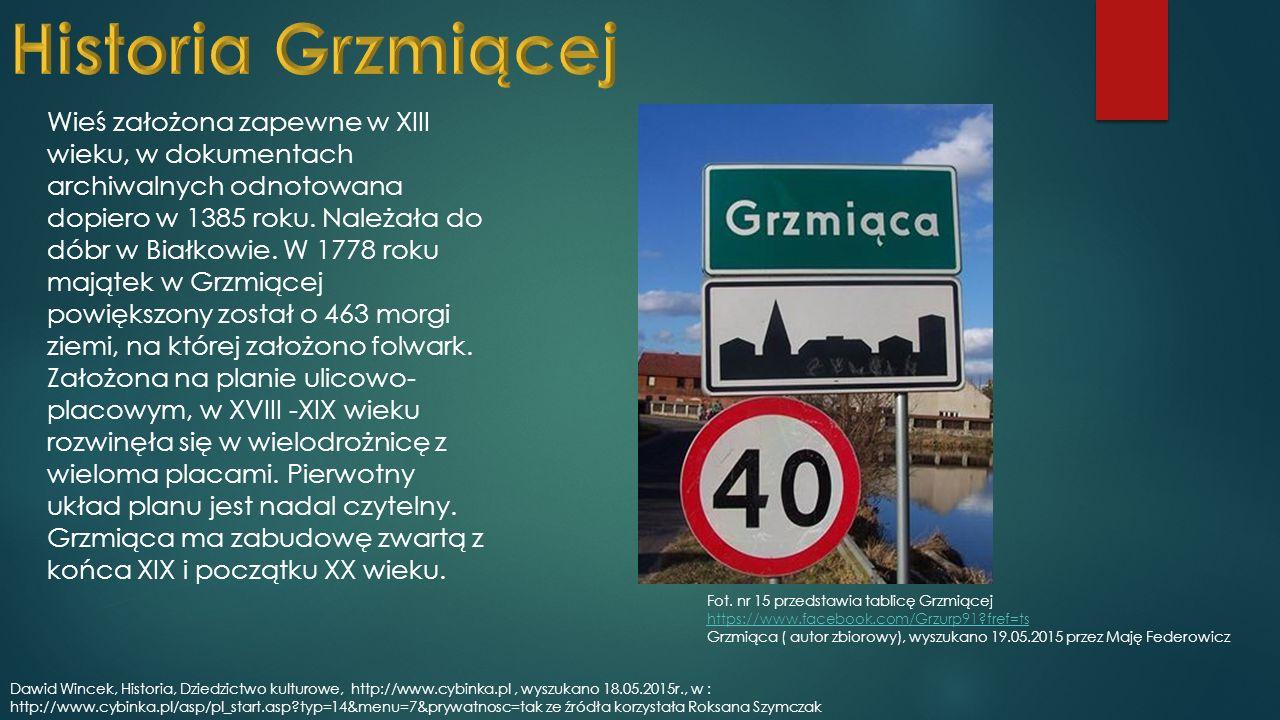 Wieś założona zapewne w XIII wieku, w dokumentach archiwalnych odnotowana dopiero w 1385 roku.