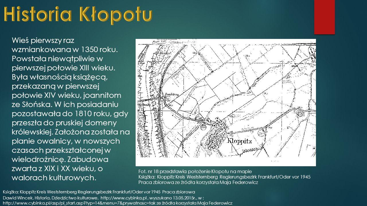 Wieś pierwszy raz wzmiankowana w 1350 roku. Powstała niewątpliwie w pierwszej połowie XIII wieku.