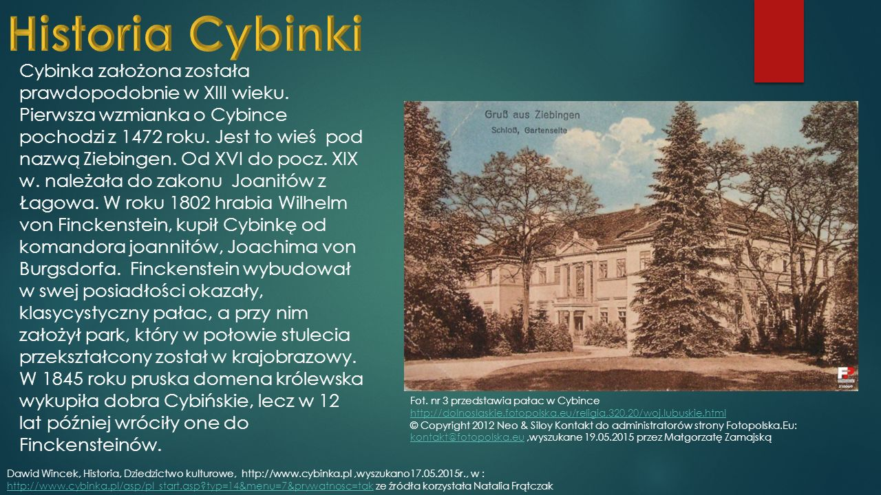 Cybinka założona została prawdopodobnie w XIII wieku.