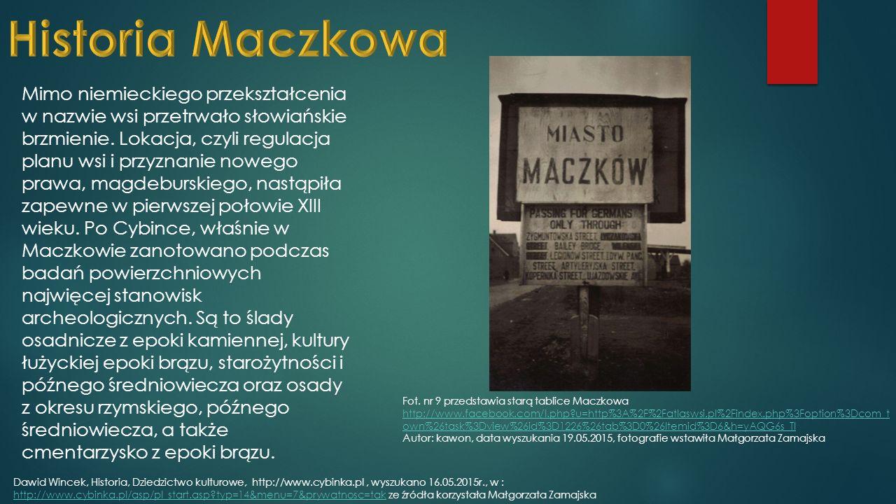 Mimo niemieckiego przekształcenia w nazwie wsi przetrwało słowiańskie brzmienie.