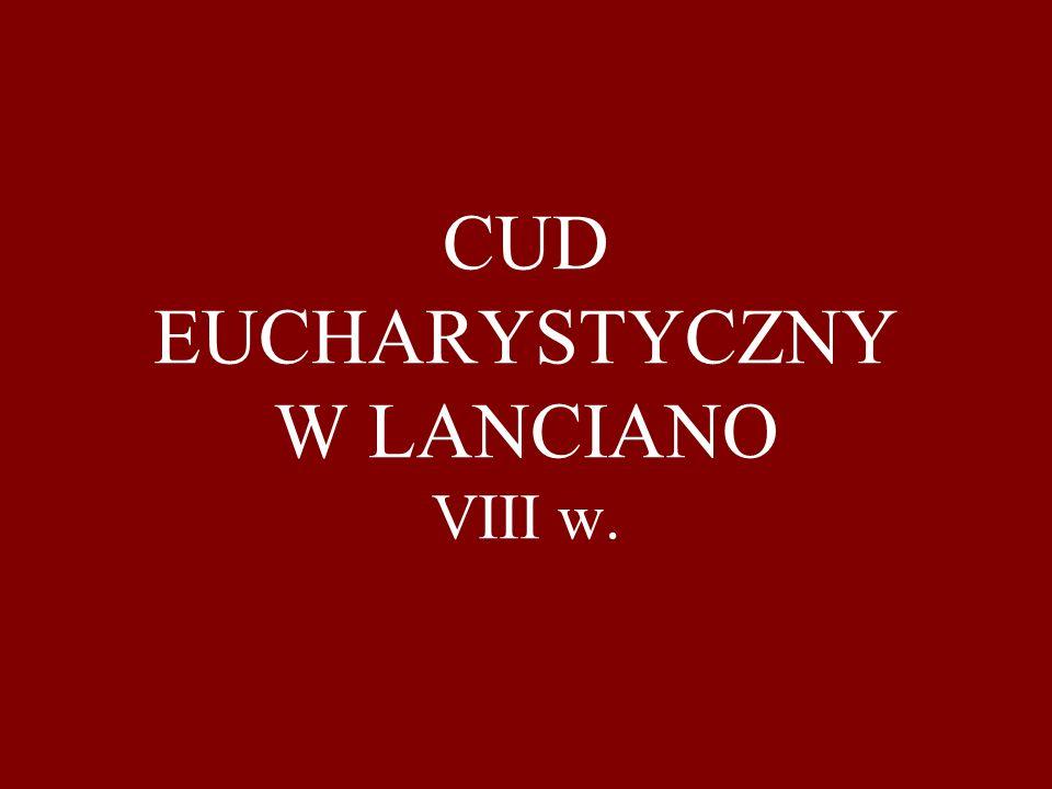 CUD EUCHARYSTYCZNY W LANCIANO VIII w.