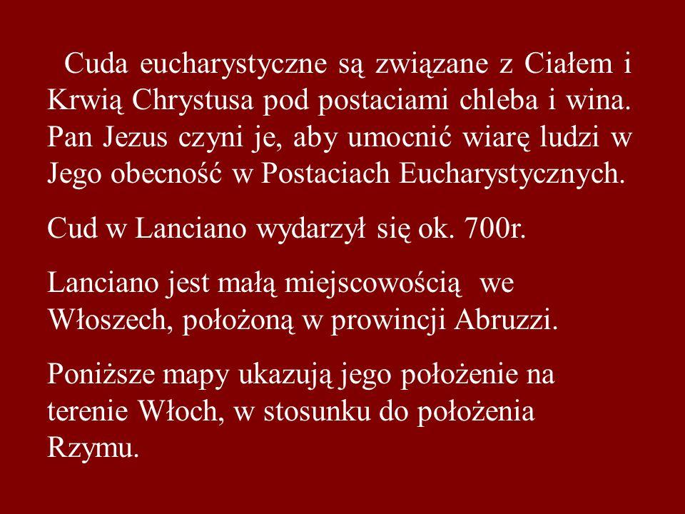 Cuda eucharystyczne są związane z Ciałem i Krwią Chrystusa pod postaciami chleba i wina. Pan Jezus czyni je, aby umocnić wiarę ludzi w Jego obecność w