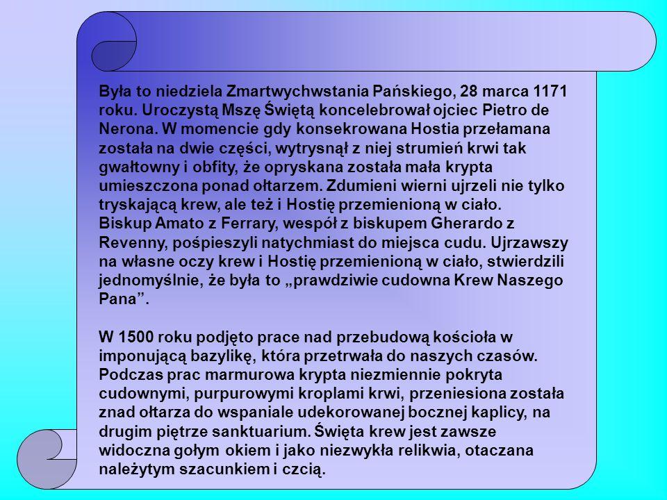 Bolsena Zdarzyło się w 1263 r., że z pielgrzymką do grobu świętych Apostołów Piotra i Pawła wyruszył kapłan Piotr z Pragi.