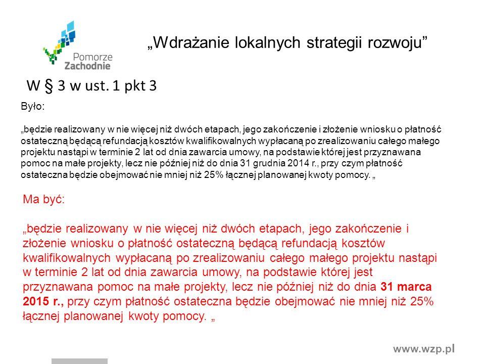 """www.wzp.p l """"Wdrażanie lokalnych strategii rozwoju W § 3 w ust."""