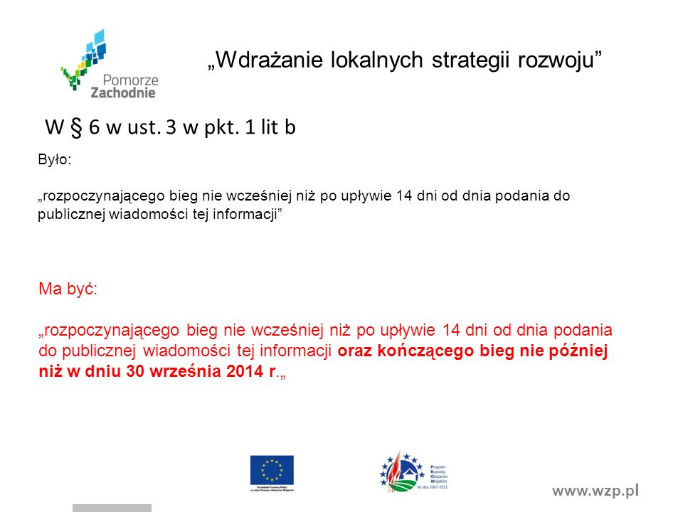 """www.wzp.p l """"Wdrażanie lokalnych strategii rozwoju W § 6 w ust."""