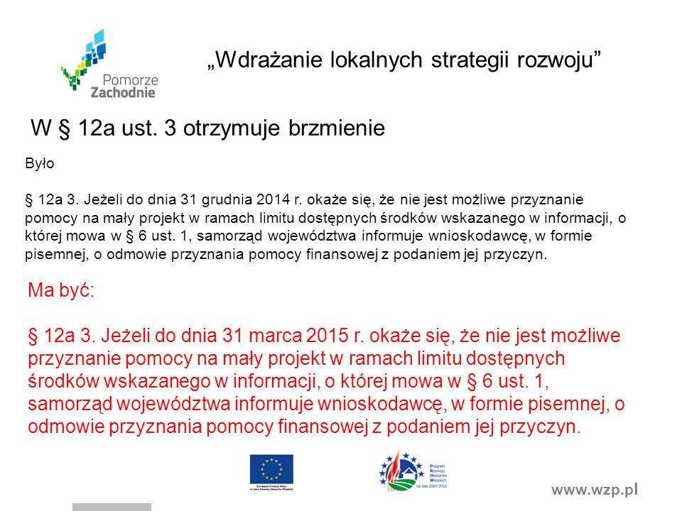 www.wzp.p l W § 12a ust. 3 otrzymuje brzmienie Było § 12a 3.