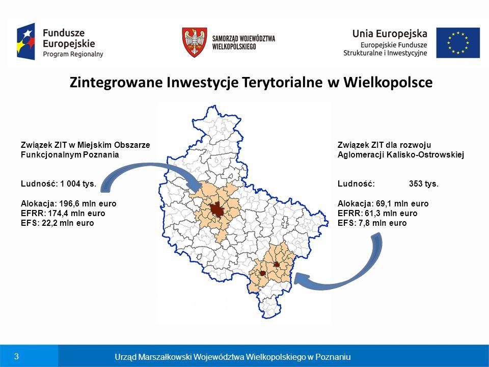 3 Zintegrowane Inwestycje Terytorialne w Wielkopolsce Urząd Marszałkowski Województwa Wielkopolskiego w Poznaniu Związek ZIT w Miejskim Obszarze Funkcjonalnym Poznania Ludność: 1 004 tys.