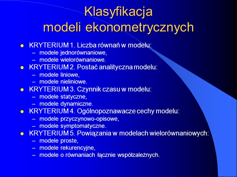 Klasyfikacja modeli ekonometrycznych l KRYTERIUM 1.