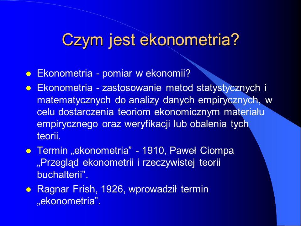Czym jest ekonometria. l Ekonometria - pomiar w ekonomii.