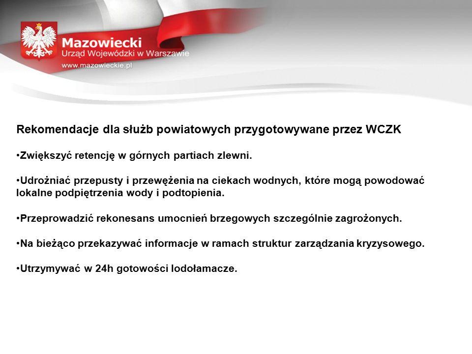 Rekomendacje dla służb powiatowych przygotowywane przez WCZK Zwiększyć retencję w górnych partiach zlewni. Udrożniać przepusty i przewężenia na ciekac
